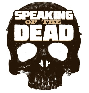 Speaking of the Dead